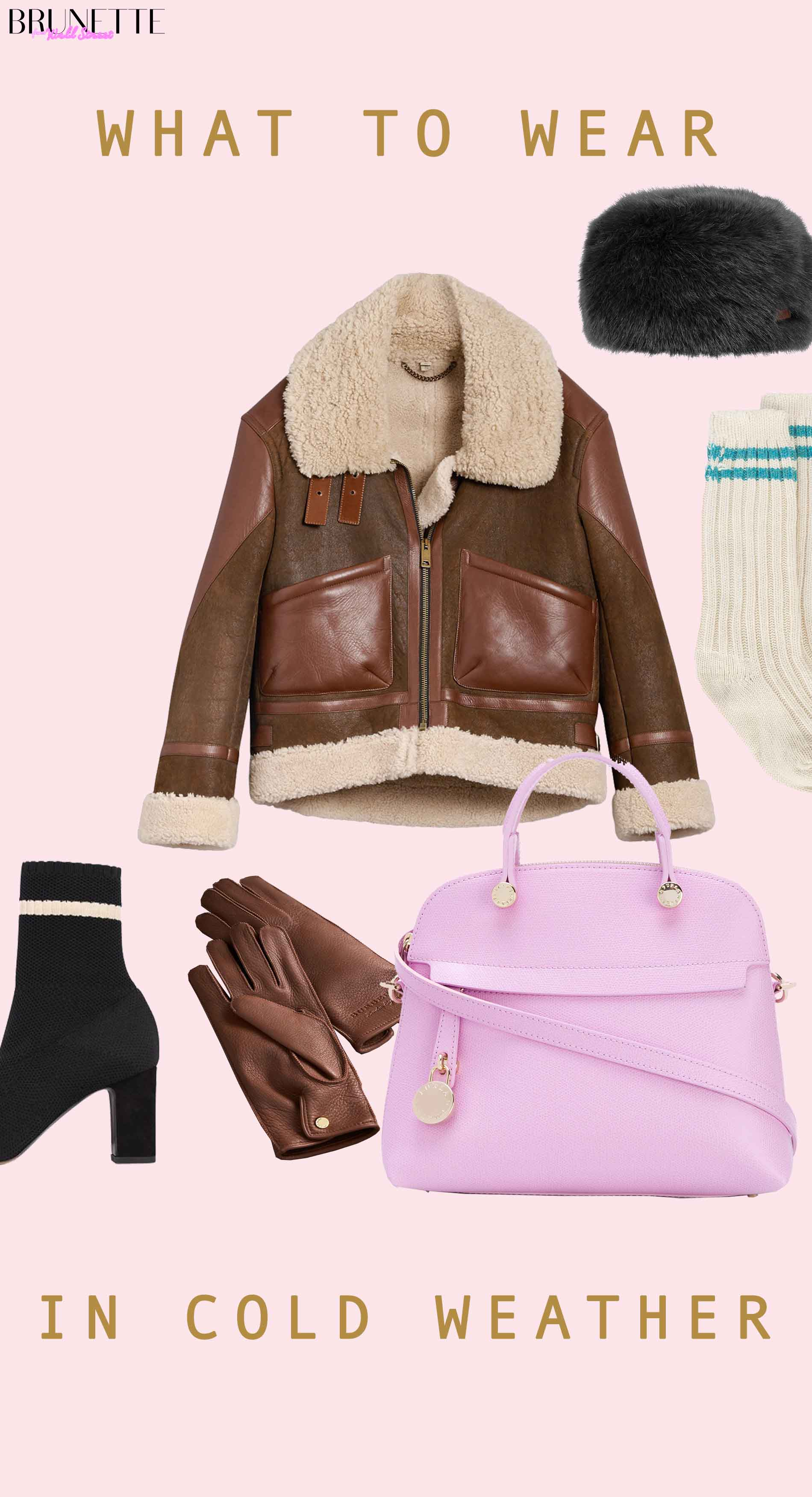 Burberry leather shearling jacket, pink Furla tote bag, brown leather gloves, black faux fur hat, cashmere socks, black sock booties with text overlay What to Wear in Cold Weather