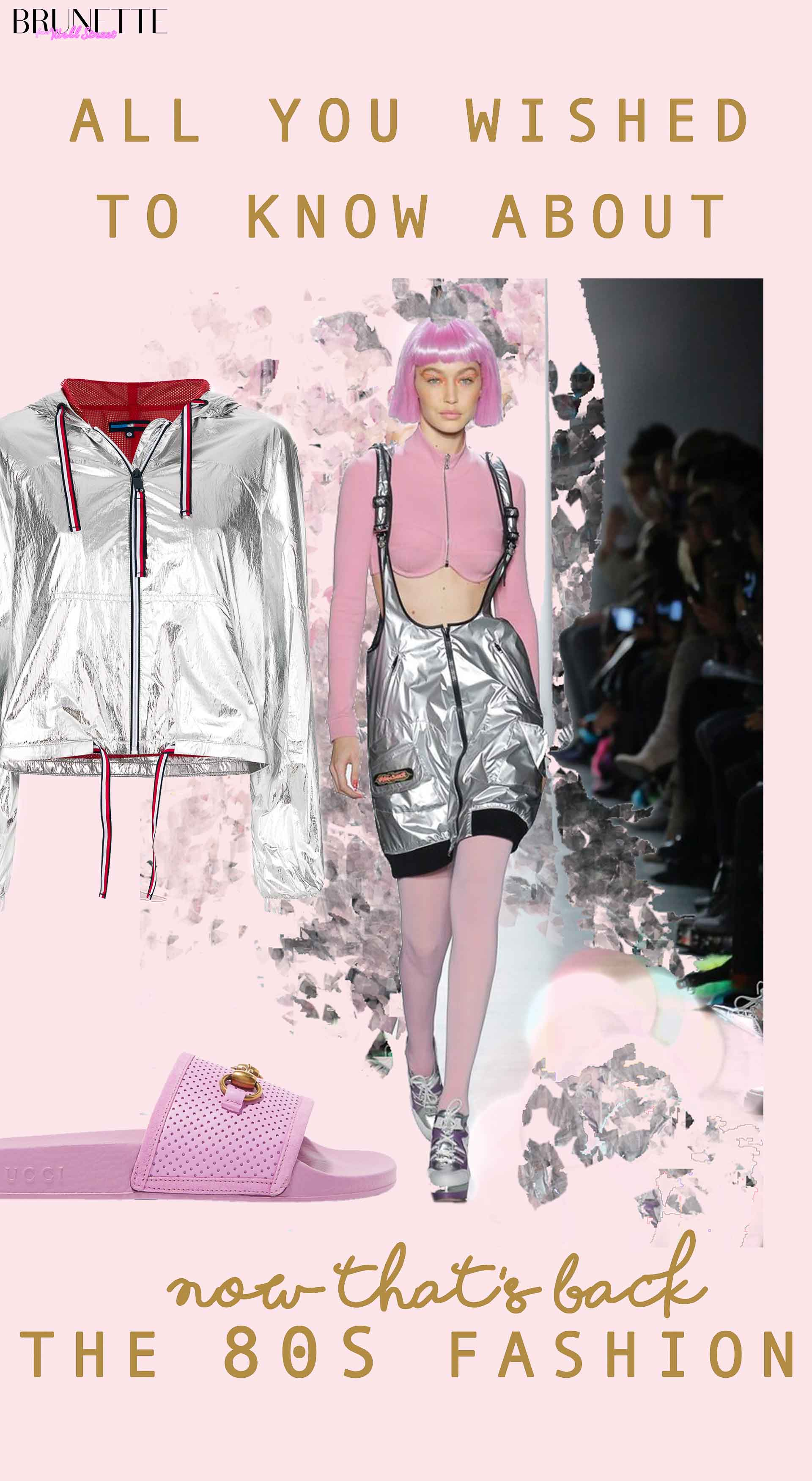Pink Gucci pool slides, silver hood jacket, runway look with text overlay All you wished to know about the 80s fashion now that's back
