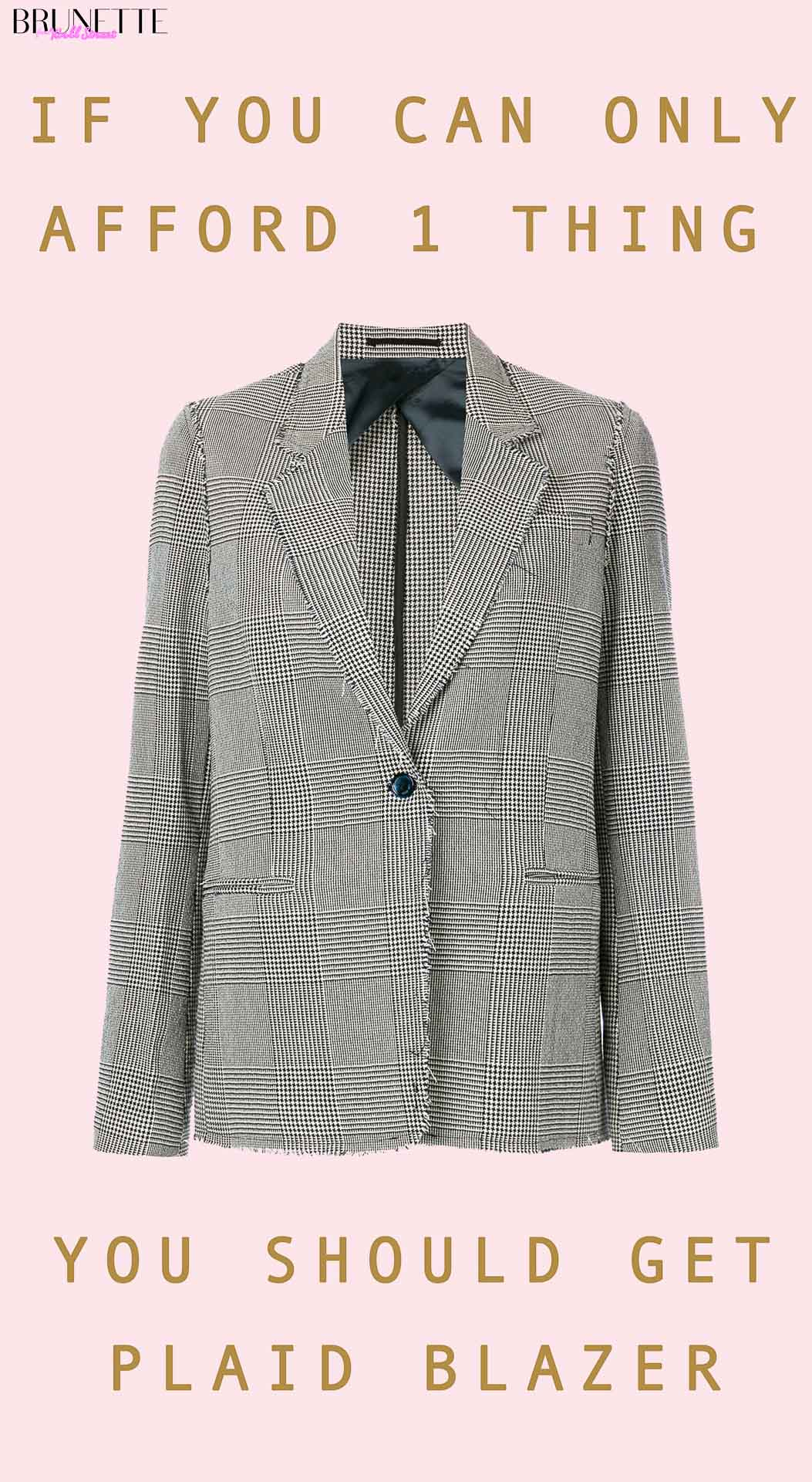 Grey plaid blazer with text overlay If you can only afford 1 hing you should get plaid blazer