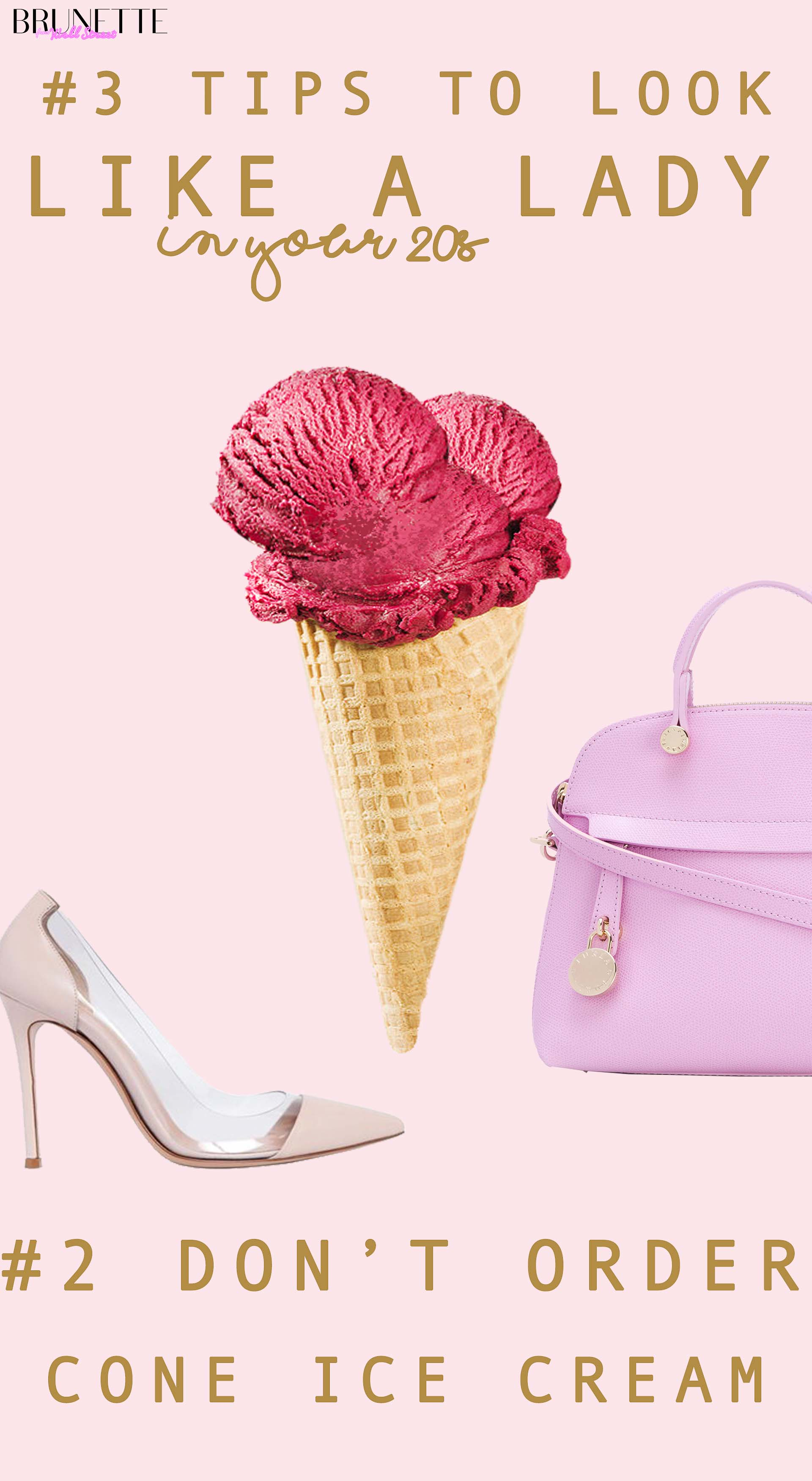 raspberry ice cream cone, Furla lavender bag, Gianvito Rossi pumps with text overlay #3 tips to look like a lady in your 20s #2 don't order cone ice cream