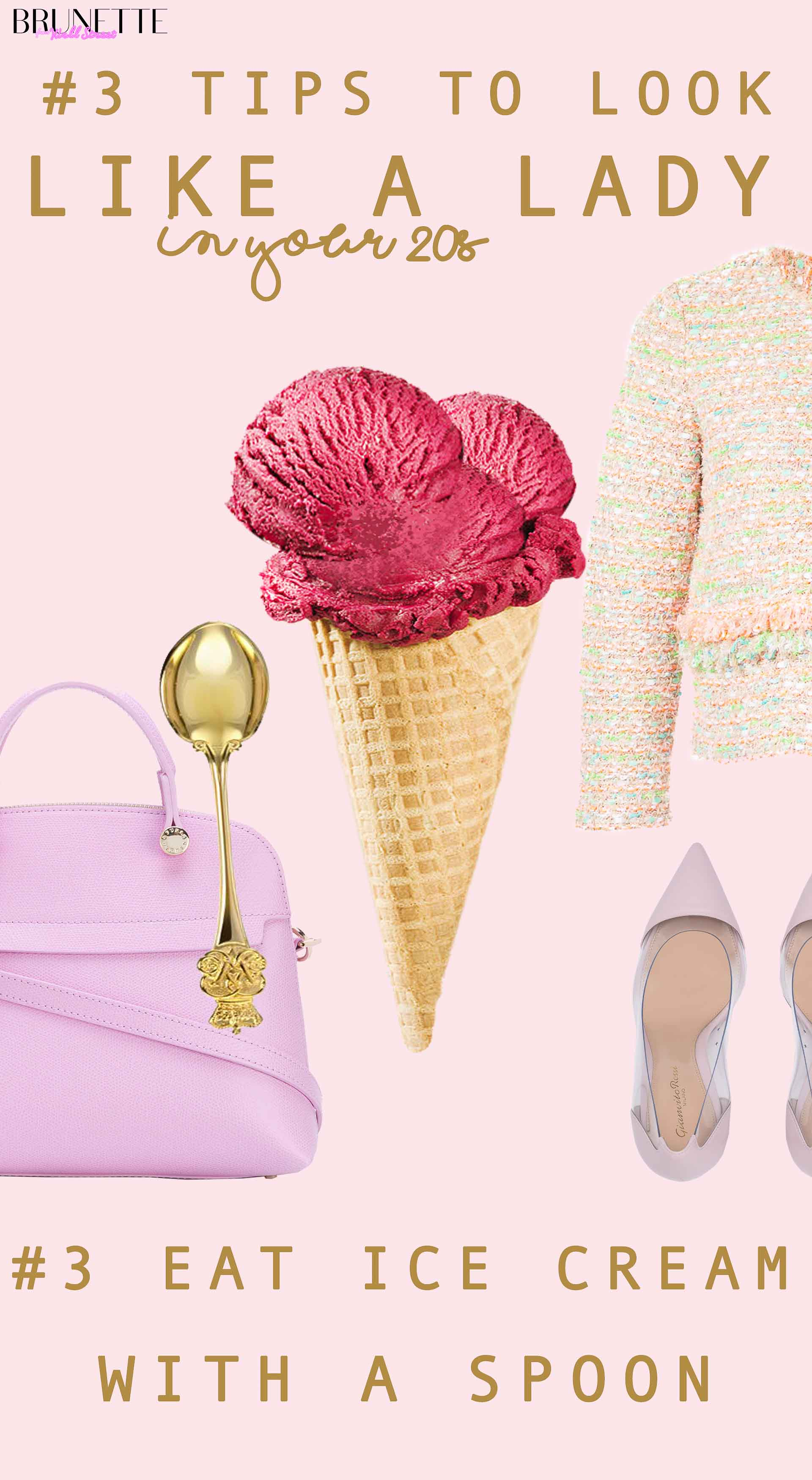 #3 tips to look like a lady in your 20s #3 eat ice cream with a spoon