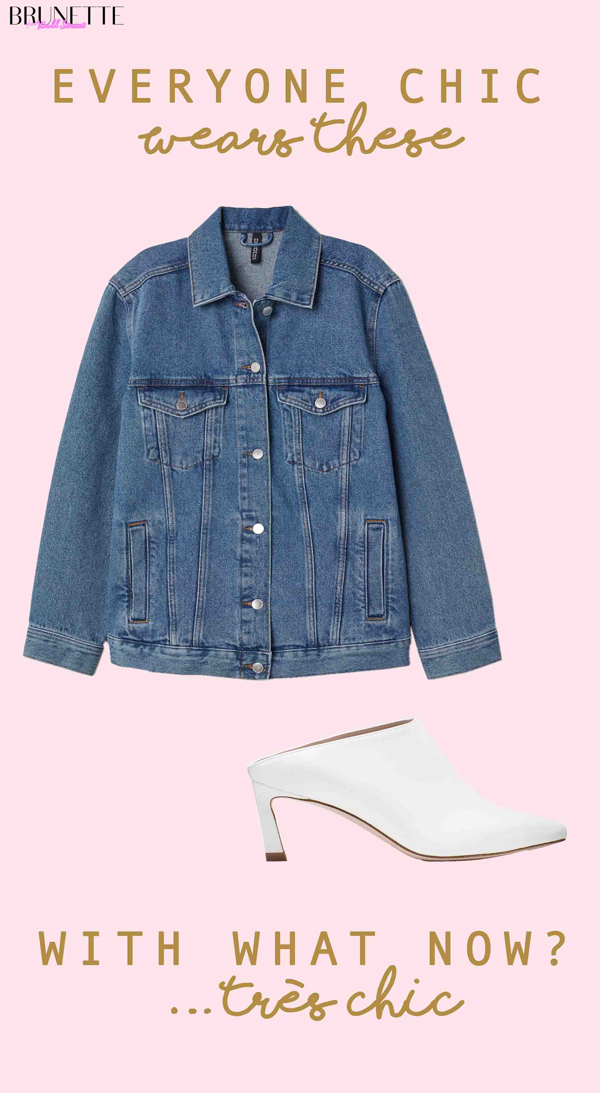 white mira mules stuart weitzman, blue denim jacket with text overlay everyone chic wears these with what now? tres chic