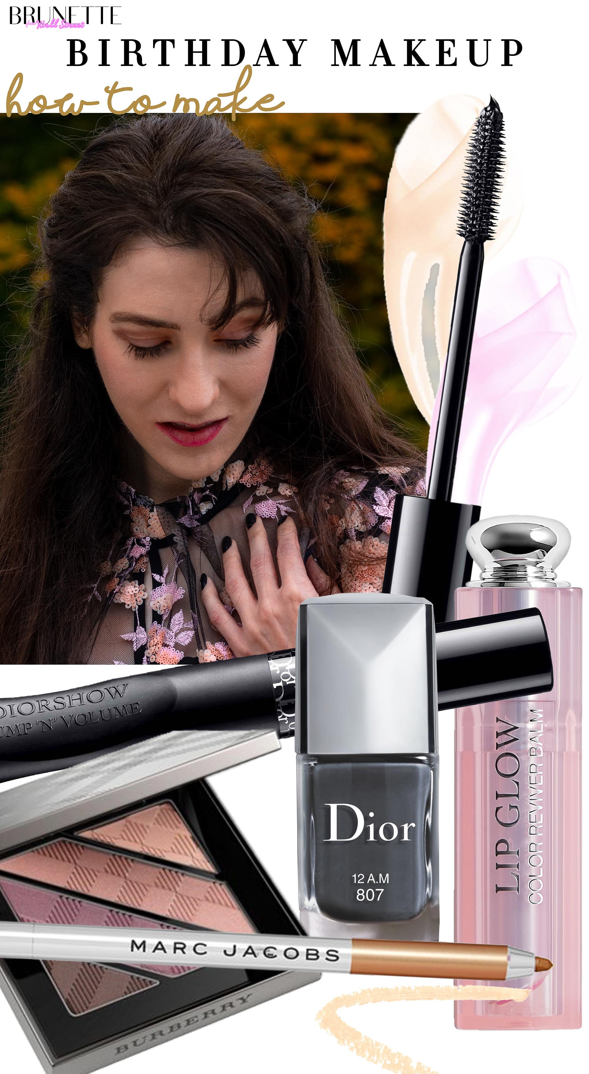 Brunette from Wall Street how to do birthday party makeup dior mascara lipglow burberry plum eyeshadows marc jacobs beauty eyeliner