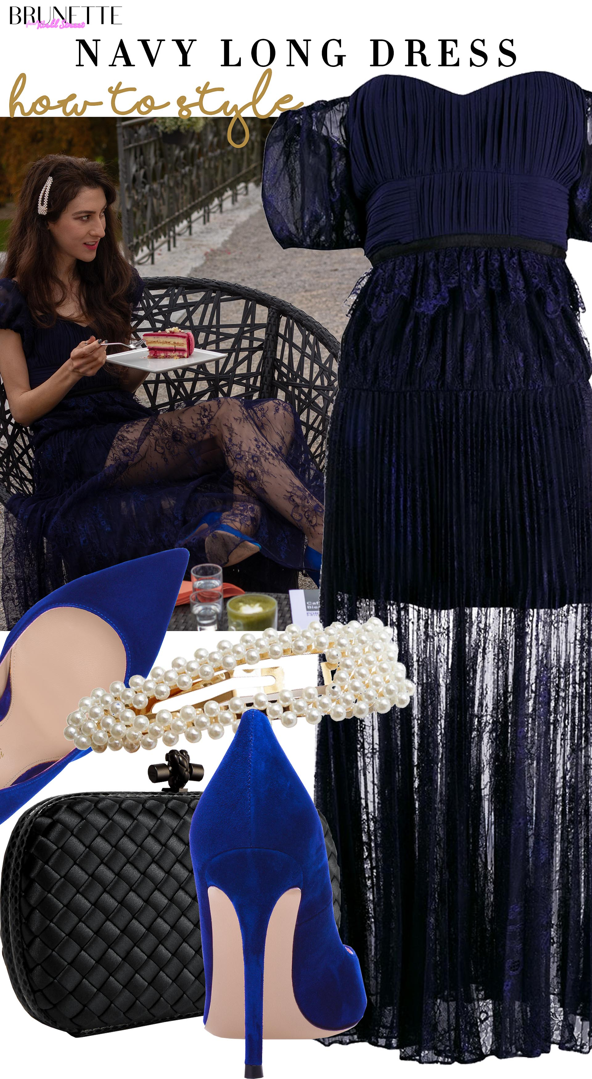 Brunette from Wall Street how to style self-portait navy lace gown dress pearl hairclip bottega veneta clouch gianvito rossi pumps for birthday party